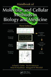 Handbook of Molecular and Cellular Methods in Biology and Medicine, Third Edition
