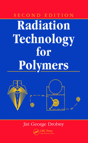 Radiation Technology for Polymers, Second Edition