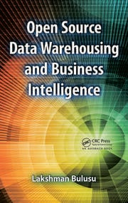 Open Source Data Warehousing and Business Intelligence
