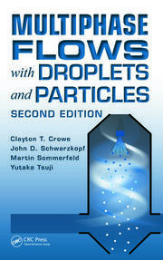 Multiphase Flows with Droplets and Particles, Second Edition
