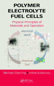 Polymer Electrolyte Fuel Cells: Physical Principles of Materials and Operation