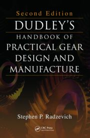 Dudley's Handbook of Practical Gear Design and Manufacture, Second Edition