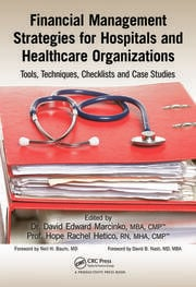 Financial Management Strategies for Hospitals and Healthcare Organizations