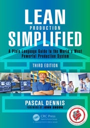 Lean Production Simplified: A Plain-Language Guide to the World's Most Powerful Production System