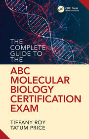 The Complete Guide to the ABC Molecular Biology Certification Exam