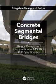 Concrete Segmental Bridges: Theory, Design, and Construction to AASHTO LRFD Specifications