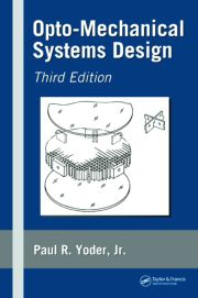 Opto-Mechanical Systems Design, Third Edition