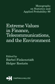 Extreme Values in Finance, Telecommunications, and the Environment