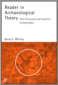 the tenets of post processual archaeology history essay Artifacts and ideas: essays in archaeology [bruce g trigger] on amazoncom   aglo-american tradition of cultural-historical, processual, and postprocessual.