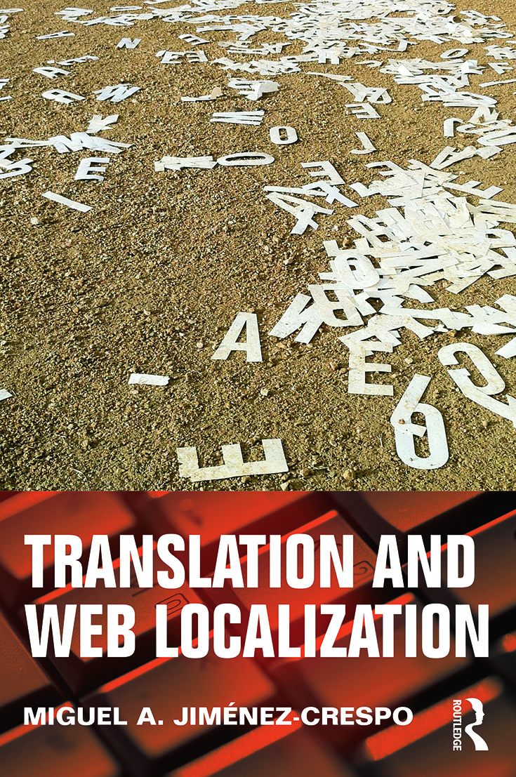 Translation and Web localization. Miguel A Jimenez-Crespo, Routledge, 2013