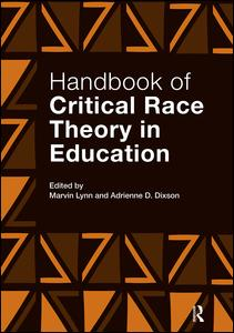 Handbook of Critical Race Theory in Education Adrienne D. Dixson
