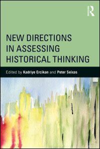 Ercikan, Kadriye; Seixas, Peter C. (Hg.) (2015): New Directions in Assessing Historical Thinking. New York: Routledge.