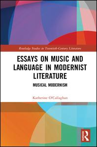 essays on music and language in modernist literature musical this volume explores the role of music as a source of inspiration and provocation for modernist writers in its consideration of modernist literature in