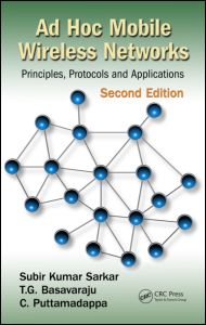 Ad hoc mobile wireless networks principles protocols and applications second edition