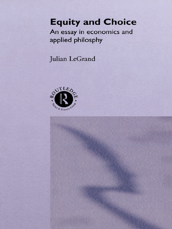 Equity and Choice: An Essay in Economics and Applied Philosophy, 1st Edition (Paperback) book cover