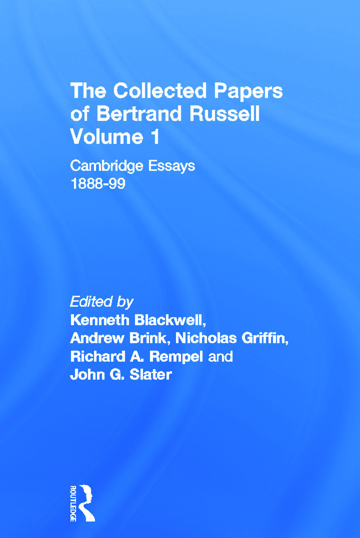The Collected Papers of Bertrand Russell, Volume 1: Cambridge Essays 1888-99 book cover