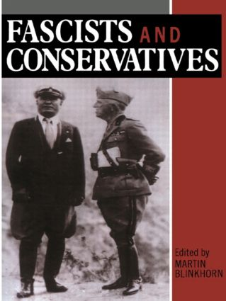 Fascists and Conservatives: The Radical Right and the Establishment in Twentieth-Century Europe, 1st Edition (Paperback) book cover