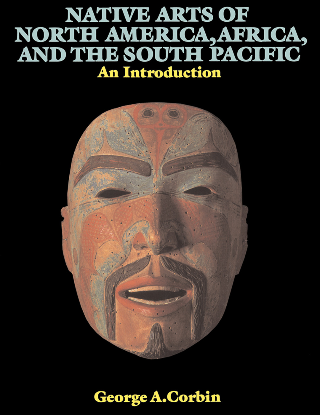Native Arts Of North America, Africa, And The South Pacific: An Introduction, 1st Edition (Paperback) book cover