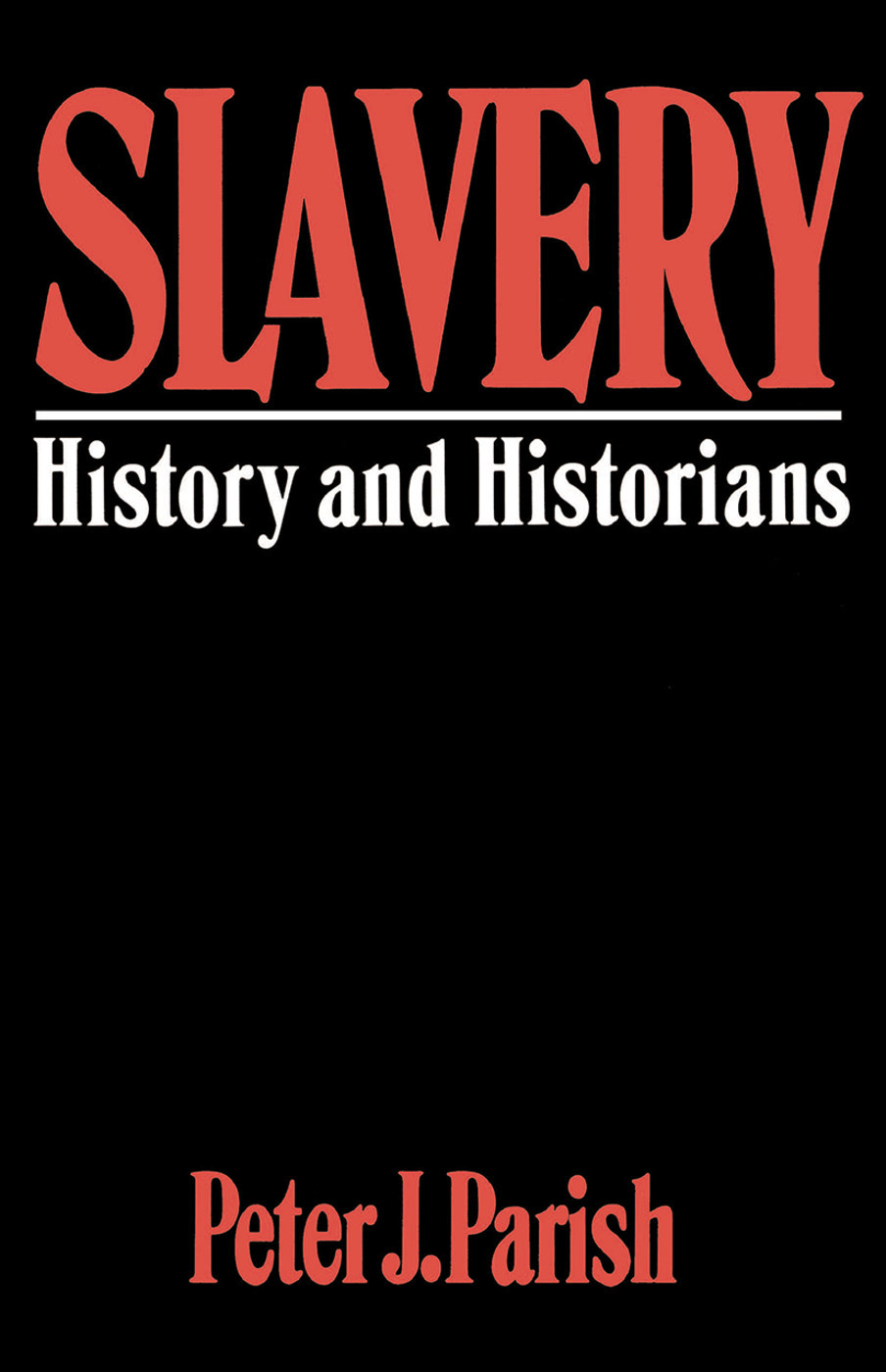 Slavery: History And Historians, 1st Edition (Paperback) book cover