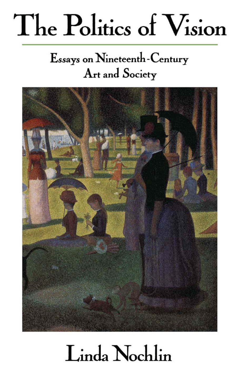 The Politics Of Vision: Essays On Nineteenth-century Art And Society, 1st Edition (Paperback) book cover