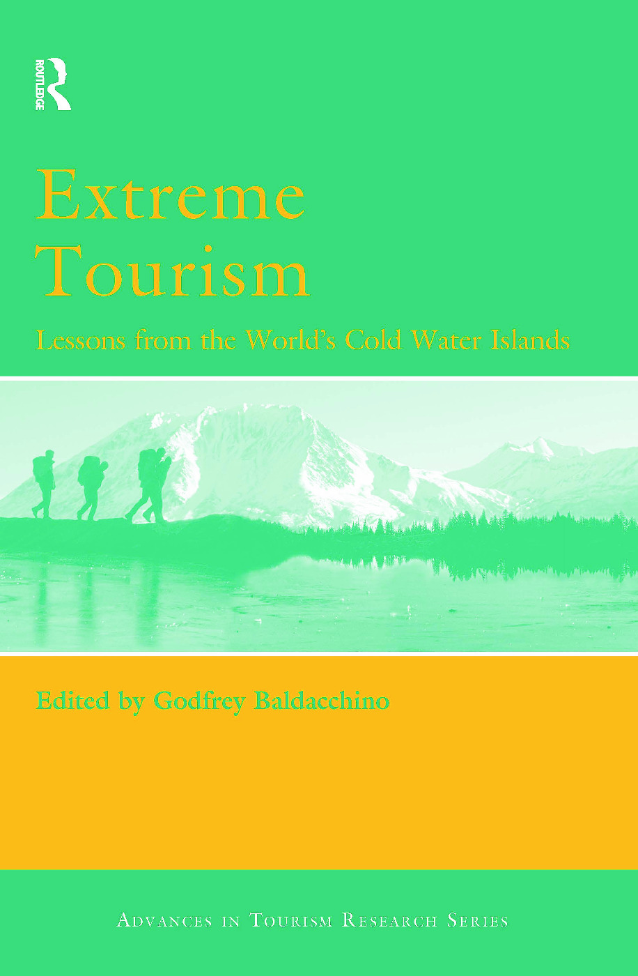 Extreme Tourism: Lessons from the World's Cold Water Islands: 1st Edition (Hardback) book cover