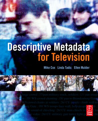 Descriptive Metadata for Television: An End-to-End Introduction, 1st Edition (e-Book) book cover