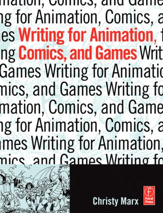Writing for Animation, Comics, and Games book cover