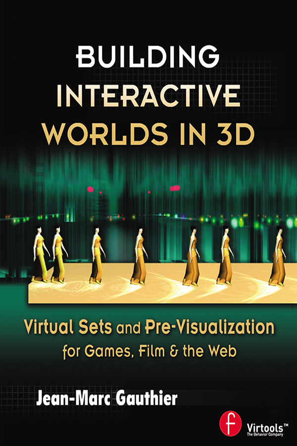 Building Interactive Worlds in 3D: Virtual Sets and Pre-visualization for Games, Film & the Web, 1st Edition (e-Book) book cover