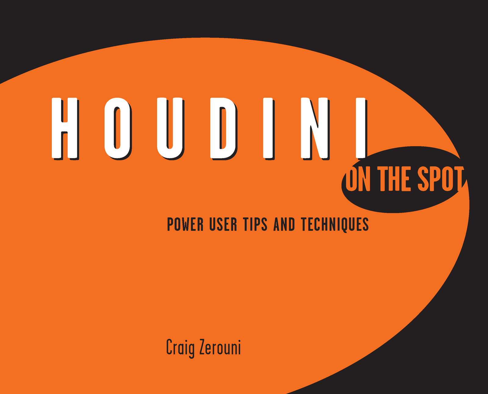 Houdini On the Spot: Power User Tips and Techniques book cover