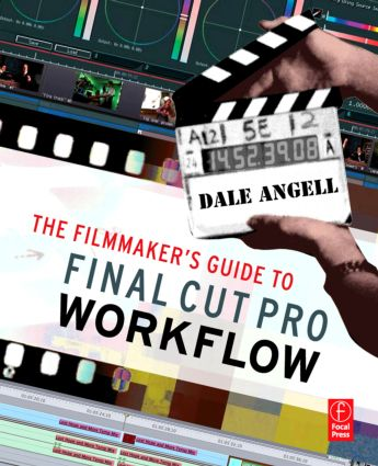 The Filmmaker's Guide to Final Cut Pro Workflow: 1st Edition (e-Book) book cover