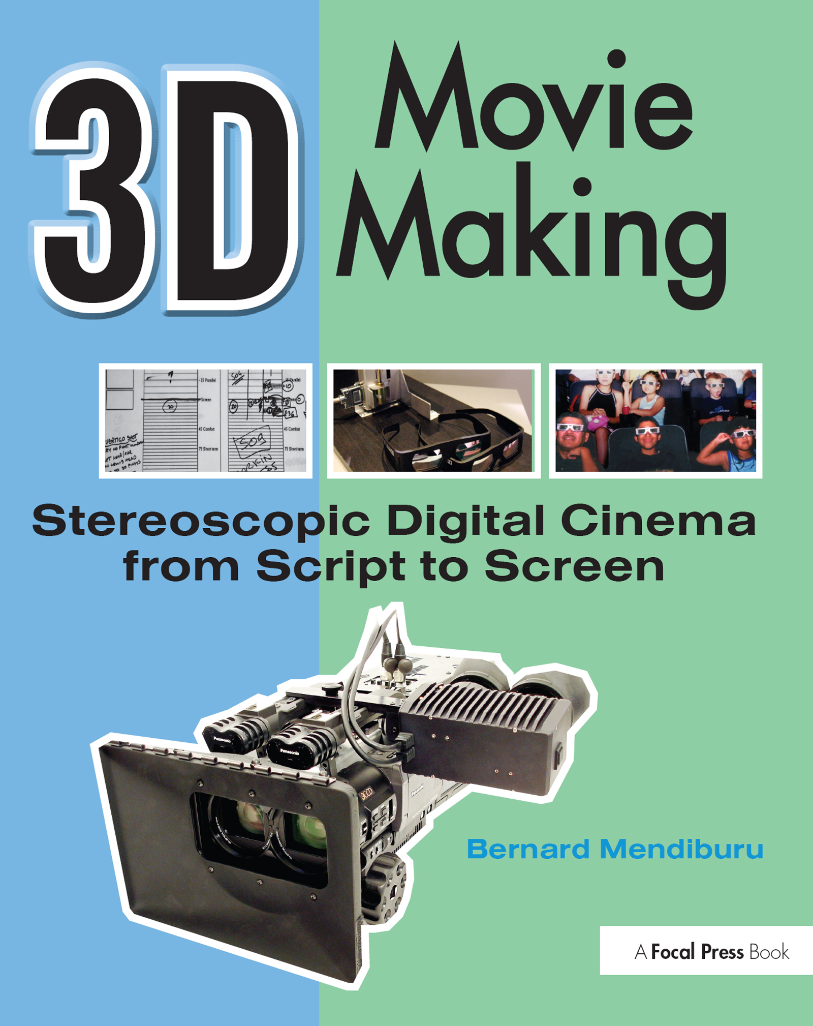 3D Movie Making: Stereoscopic Digital Cinema from Script to Screen book cover
