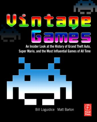 Vintage Games: An Insider Look at the History of Grand Theft Auto, Super Mario, and the Most Influential Games of All Time book cover