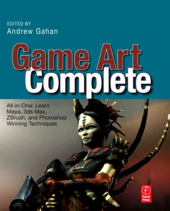 Game Art Complete: All-in-One: Learn Maya, 3ds Max, ZBrush, and Photoshop Winning Techniques book cover