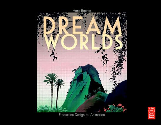 Dream Worlds: Production Design for Animation book cover