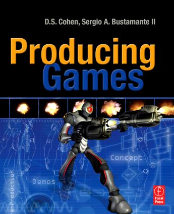 Producing Games: From Business and Budgets to Creativity and Design book cover