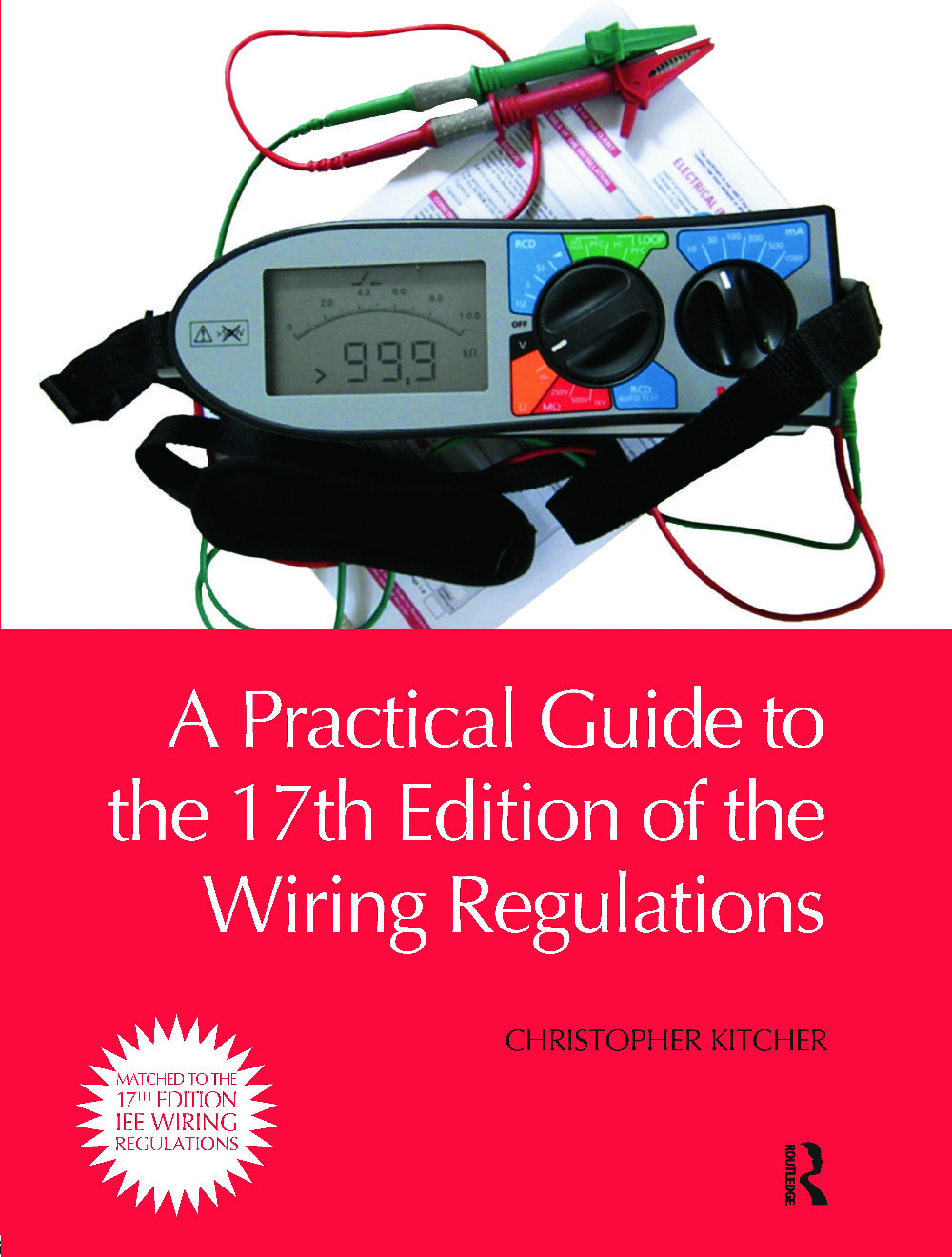 A Practical Guide to the of the Wiring Regulations: 1st Edition (e-Book) book cover