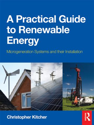 A Practical Guide to Renewable Energy: Microgeneration systems and their Installation book cover