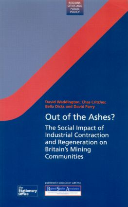 Out of the Ashes?: The Social Impact of Industrial Contraction and Regeneration on Britain's Mining Communities (Paperback) book cover