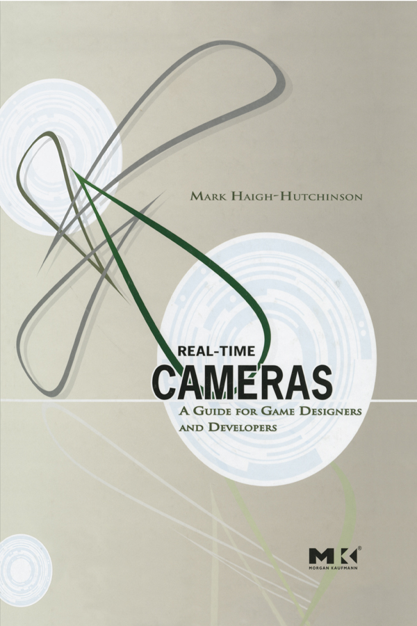Real Time Cameras: A Guide for Game Designers and Developers, 1st Edition (Hardback) book cover