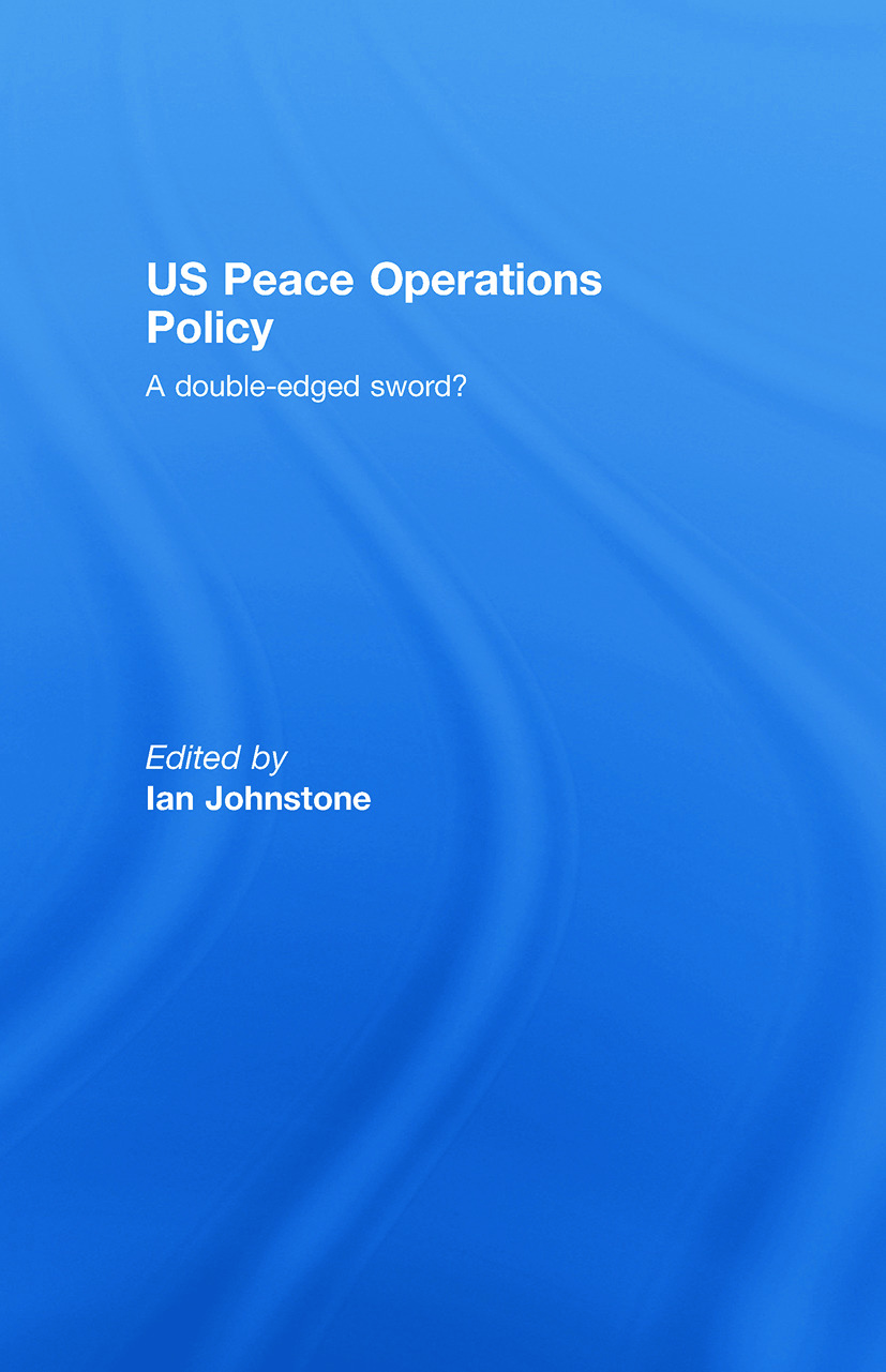 US Peace Operations Policy: A Double-Edged Sword?, 1st Edition (Paperback) book cover