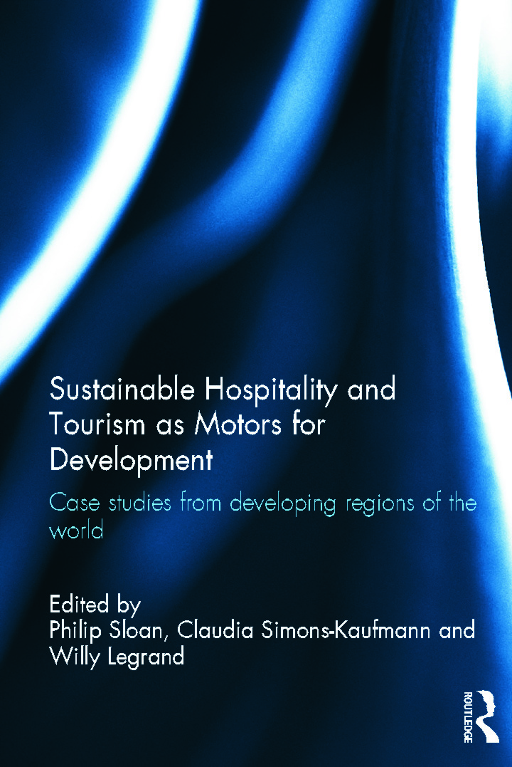 Sustainable Hospitality and Tourism as Motors for Development: Case Studies from Developing Regions of the World (Hardback) book cover