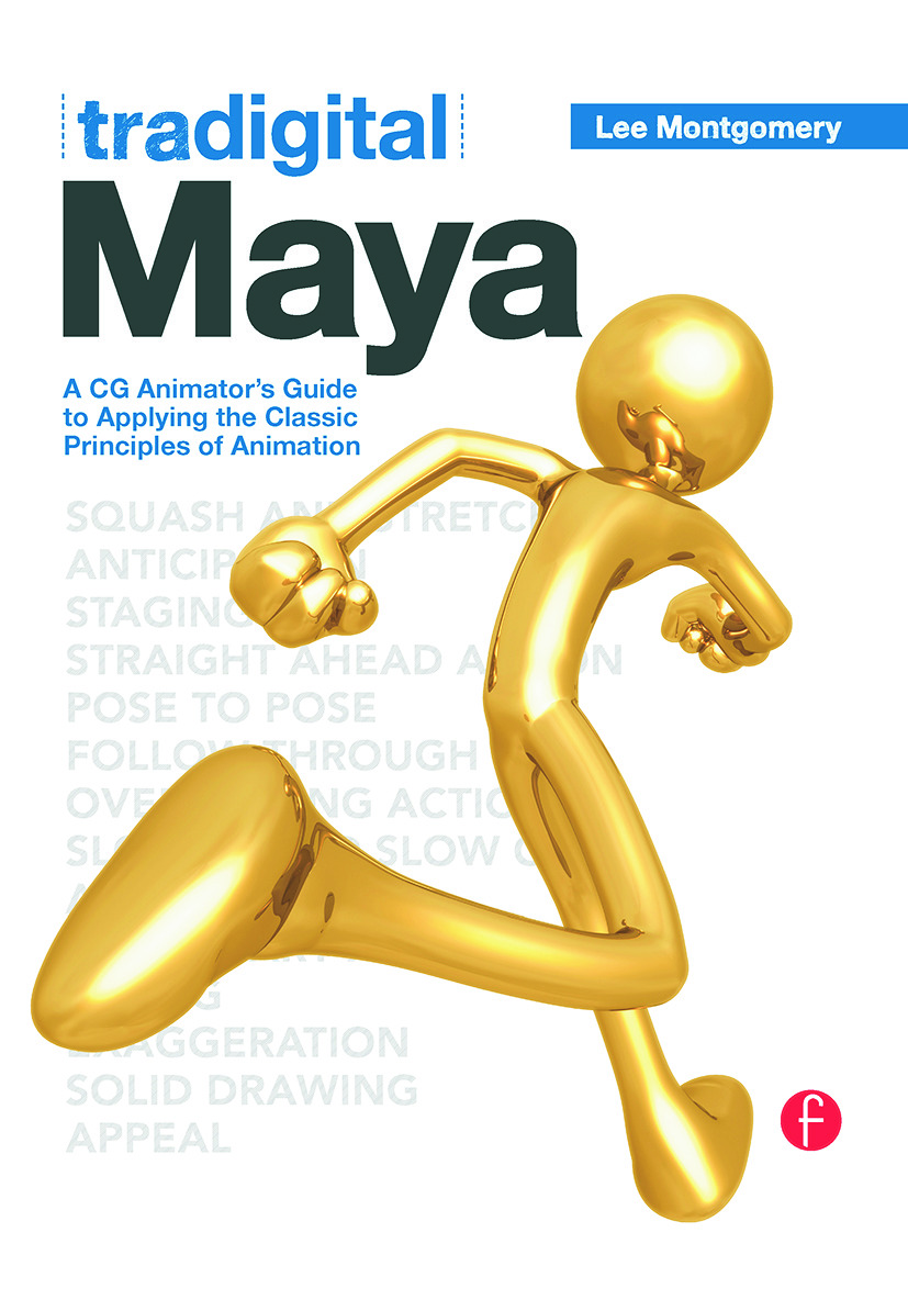 Tradigital Maya: A CG Animator's Guide to Applying the Classical Principles of Animation (Paperback) book cover