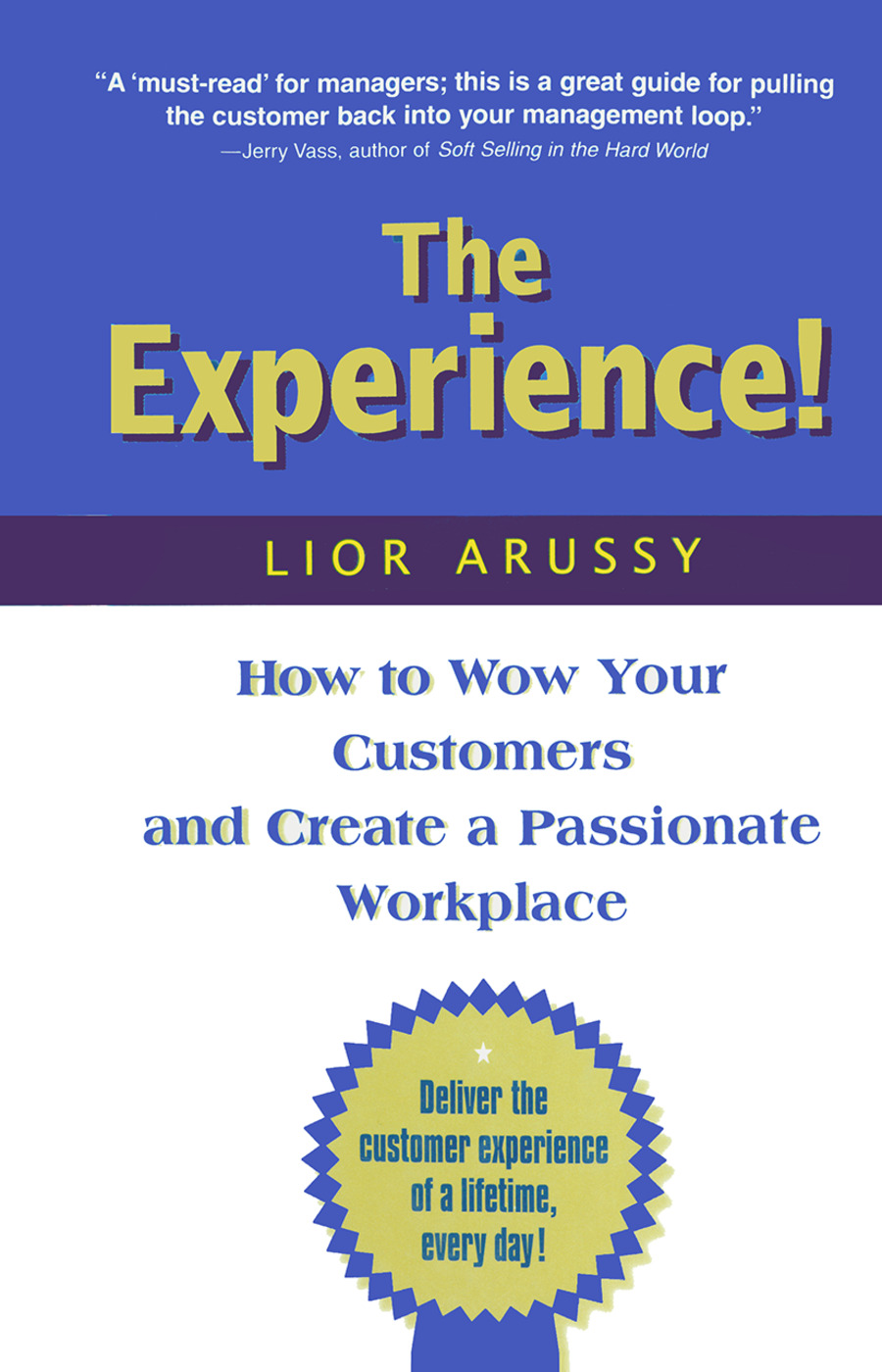The Experience: How to Wow Your Customers and Create a Passionate Workplace, 1st Edition (Paperback) book cover
