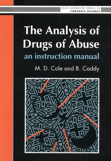 The Analysis Of Drugs Of Abuse: An Instruction Manual: An Instruction Manual, 1st Edition (Hardback) book cover