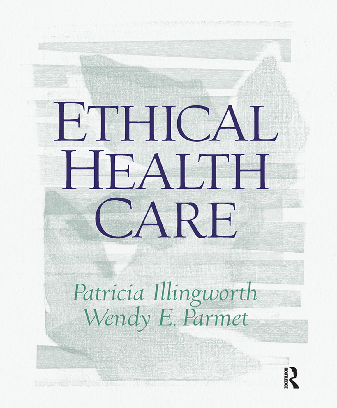 Ethical Health Care: 1st Edition (Paperback) book cover