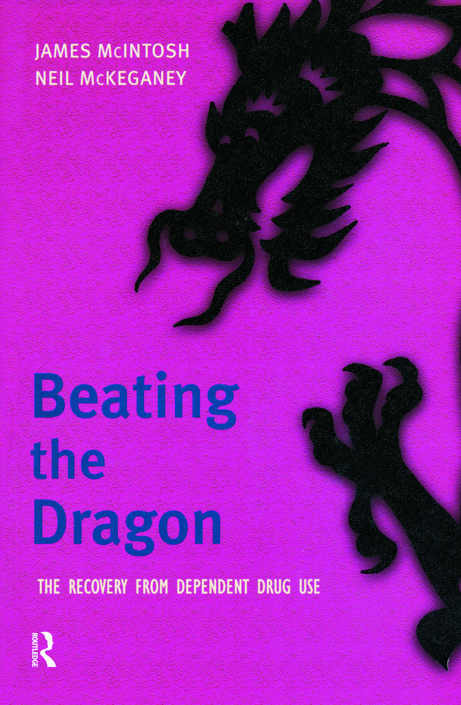 Beating the Dragon: The Recovery from Dependent Drug Use, 1st Edition (Paperback) book cover