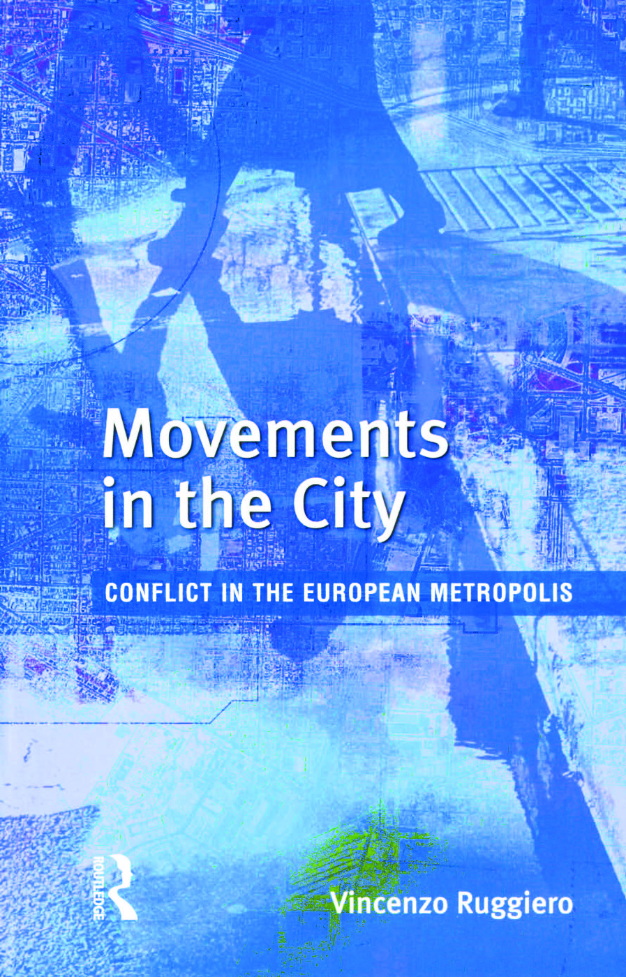 Movements in the City: Conflict in the European Metropolis, 1st Edition (Paperback) book cover