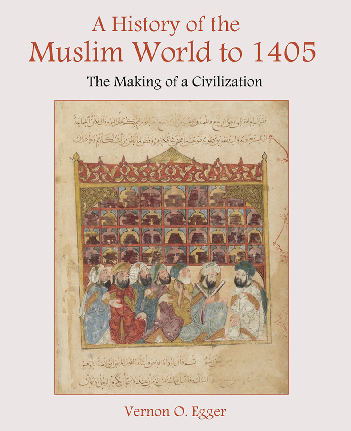 A History of the Muslim World to 1405: The Making of a Civilization, 1st Edition (Paperback) book cover