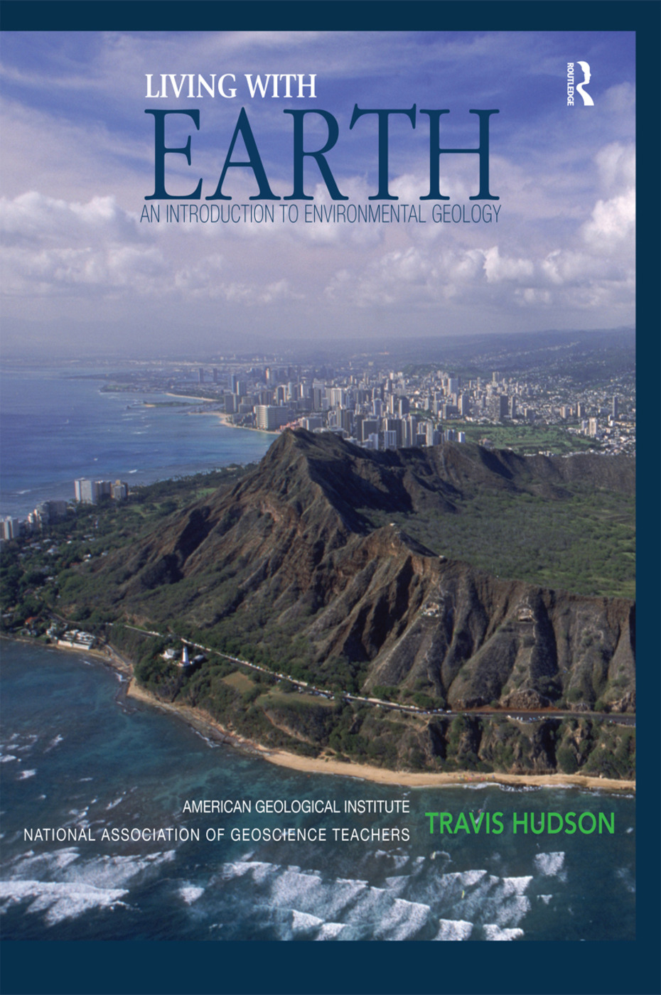 Living with Earth: An Introduction to Environmental Geology, 1st Edition (Paperback) book cover