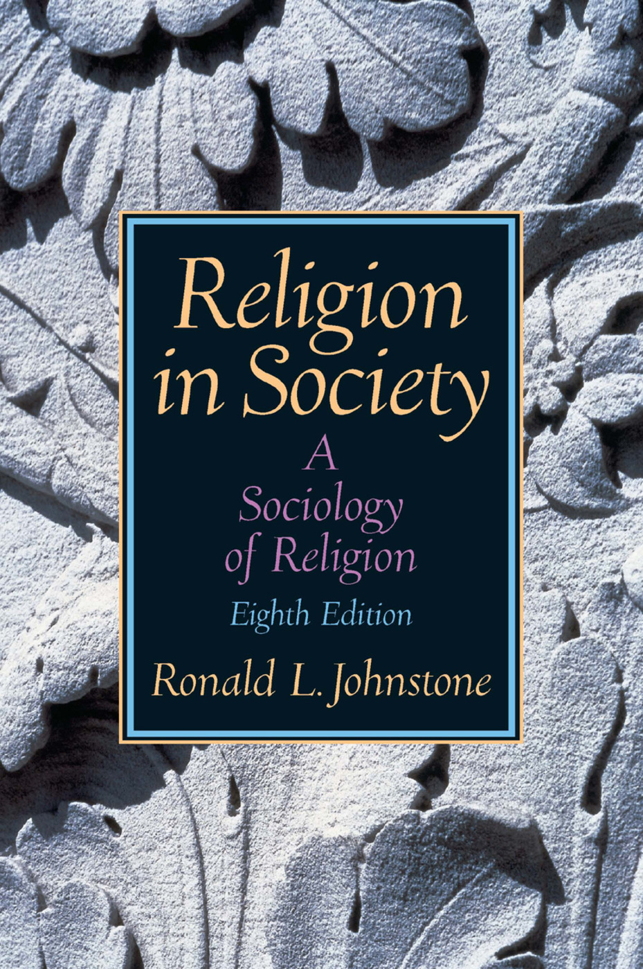 Religion in Society: A Sociology of Religion, 8th Edition (Paperback) book cover